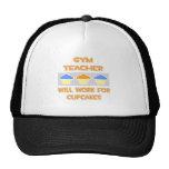 Gym Teacher ... Will Work For Cupcakes Trucker Hats