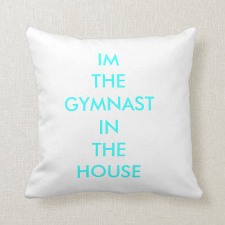 GYMNAST IN THE HOUSE THROW PILLOW