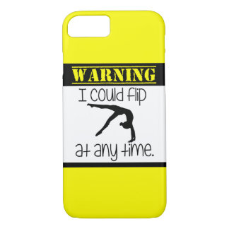 Gymnastics I Could Flip At Anytime iPhone 7 Case