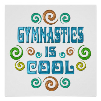 Gymnastics is Cool Poster