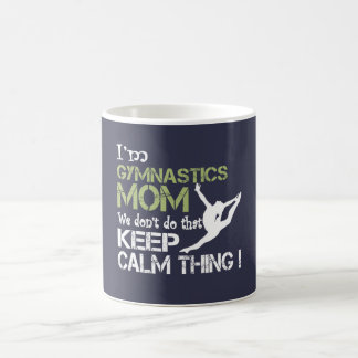 Gymnastics Moms Don't Keep Calm Classic White Coffee Mug