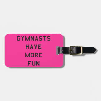 Gymnasts Have More Fun Shirts Notebooks Tags