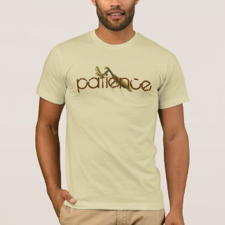 h5 mantis patience T-Shirt