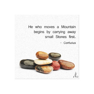 "h""He who moves a Mountain …"" (Confucius) Canvas Print"