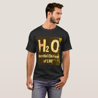 H₂O Essential element of life T-Shirt