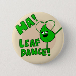 """Ha! Leaf Dance"" button"