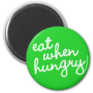 Habit #3 – Eat when hungry 2 Inch Round Magnet