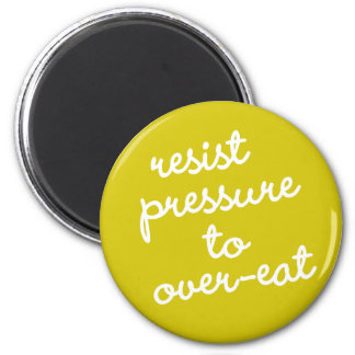 Habit #7 – Resist pressure to over-eat 2 Inch Round Magnet