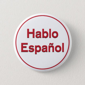 Hablo Español - I Speak Spanish 2 Inch Round Button