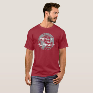 Hack the Planet! T-Shirt