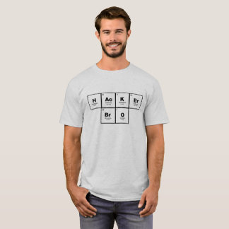 """Hacker Bro"" Periodic Table of Elements STEM 2 T-Shirt"