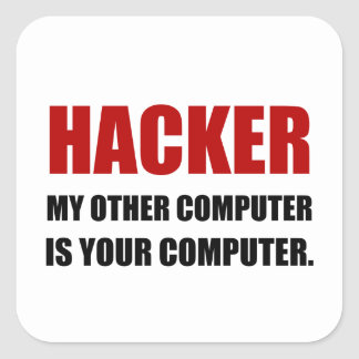 Hacker Other Your Computer Square Sticker