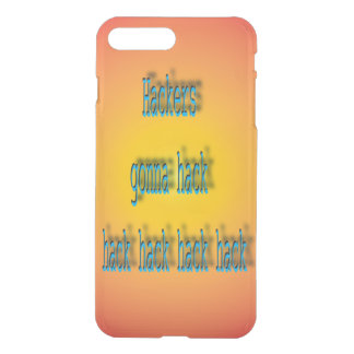 Hackers Gonna Hack Hack Hack iPhone 7 Plus Case