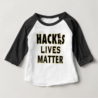 HACKerS LIVES MATTER (YaWNMoWeR) Baby T-Shirt
