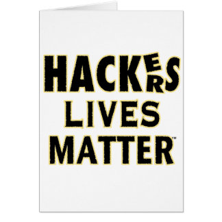 HACKerS LIVES MATTER (YaWNMoWeR) Card