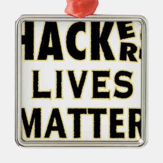 HACKerS LIVES MATTER (YaWNMoWeR) Metal Ornament