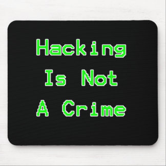 Hacking Is Not A Crime Mouse Pad