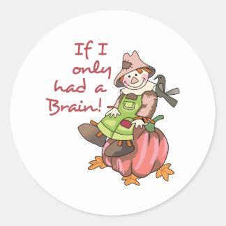 Had A Brain! Round Sticker