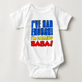 Had Enough Calling Baba Baby Bodysuit