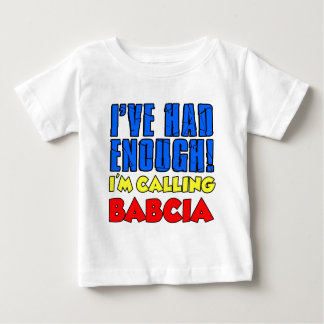 Had Enough Calling Babcia Shirt