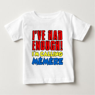 Had Enough Calling Memere Baby T-Shirt