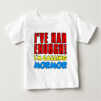 Had Enough Calling Mormor Baby T-Shirt