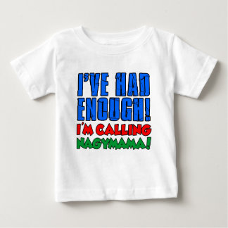 Had Enough Calling Nagymama Baby T-Shirt