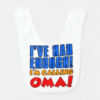 Had Enough Calling Oma baby bib