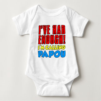 Had Enough Calling Papou Baby Bodysuit