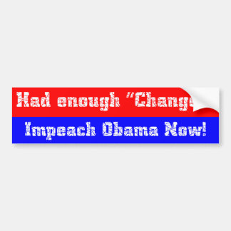 Had Enough Change Bumper Sticker v2