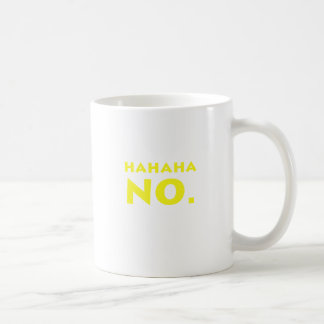 Hahaha No Coffee Mug