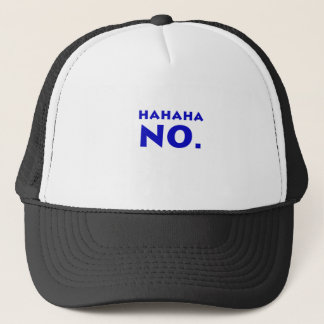 Hahaha No Trucker Hat