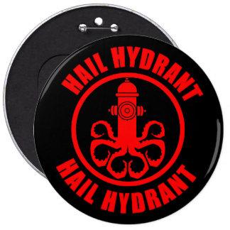 Hail Hydrant 6 Inch Round Button