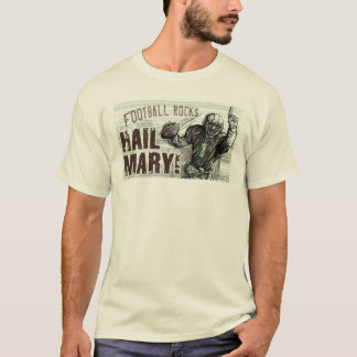 Hail Mary! T-Shirt