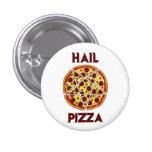 Hail Pizza 1 Inch Round Button