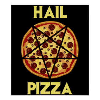 Hail Pizza Poster
