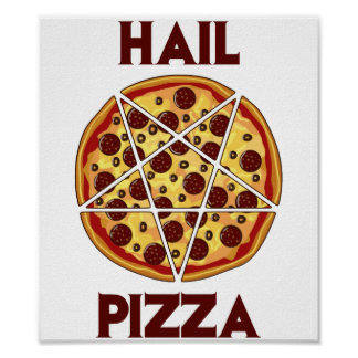 Hail Pizza Posters