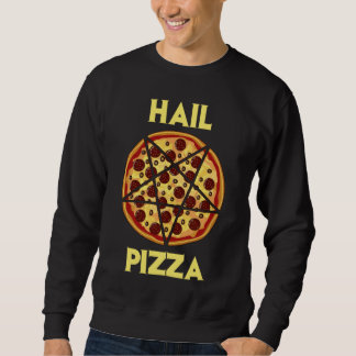 Hail Pizza Sweatshirt