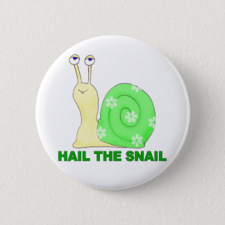 Hail the snail 2 inch round button