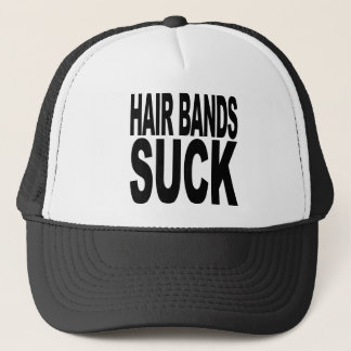 Hair Bands Suck Trucker Hat