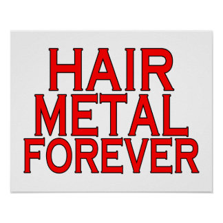 Hair Metal Forever Print