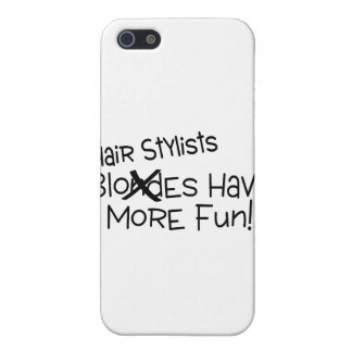 Hair Stylists Have More Fun iPhone 5/5S Cover
