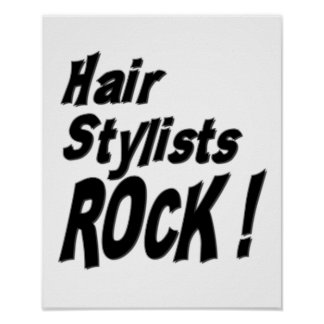 Hair Stylists Rock! Poster Print