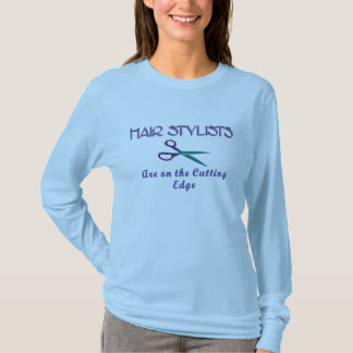 Hair Sytlists Cutting Edge T-Shirt