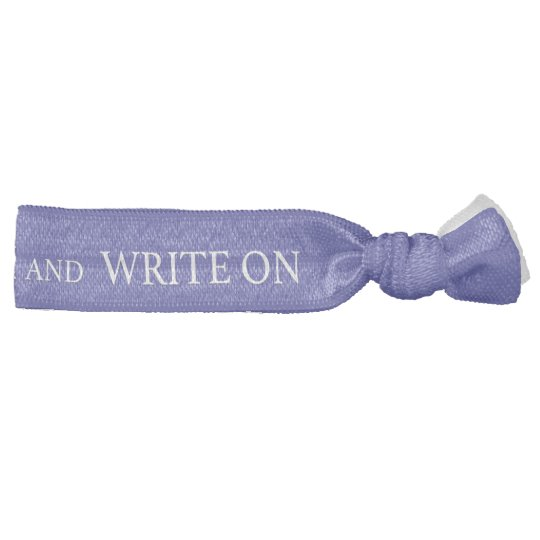 Hair Tie - KEEP CALM AND  WRITE ON