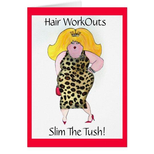 Hair WorkOuts Slim the Tush! Card
