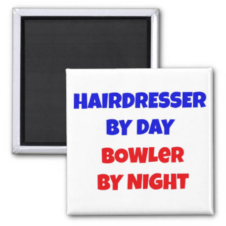 Hairdresser by Day Bowler by Night Magnet