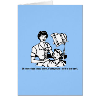 Hairdresser Humor - Of course I can keep a secret Greeting Card