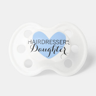 """Hairdresser's Daughter"" Pacifier"