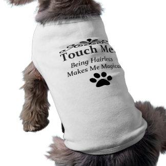 Hairless Dog Shirt: Touch Me Im Magic Pet Clothes